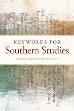 Keywords for Southern Studies (The New Southern Studies)