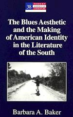 The Blues Aesthetic and the Making of American Identity in the Literature of the South af Barbara A. Baker