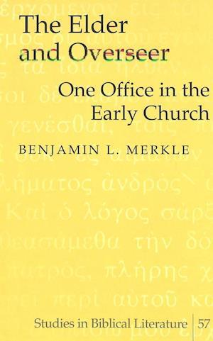 The Elder and Overseer af Benjamin L. Merkle