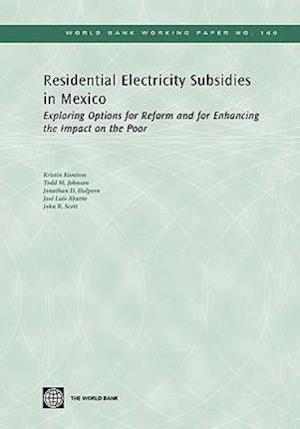 Residential Electricity Subsidies in Mexico af Jonathan D. Halpern, Todd M. Johnson, Kristin Komives