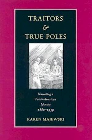 Traitors and True Poles af Karen Majewski