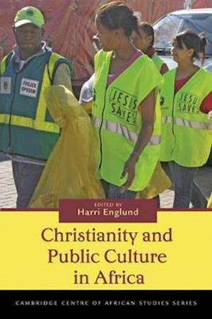 Christianity and Public Culture in Africa af Harri Englund