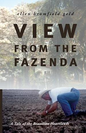 Bog, paperback View from the Fazenda af Ellen Bromfield Geld