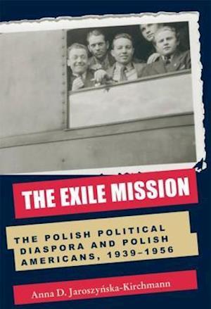 Exile Mission af Anna D. Jaroszynska-Kirchmann