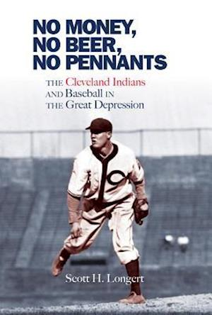 No Money, No Beer, No Pennants af Scott H. Longert