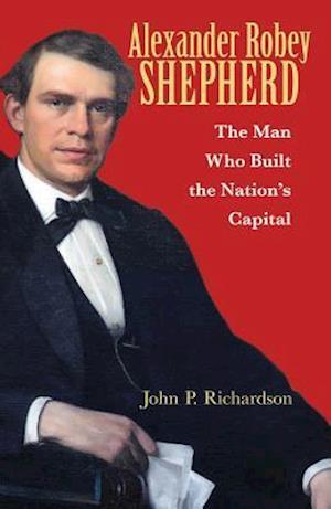 Alexander Robey Shepherd af John P. Richardson
