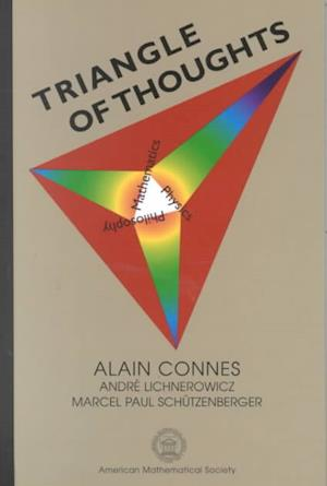 Triangle of Thoughts af Alain Connes, Andre Lichnerowicz, Marcel Paul Schutzenberger