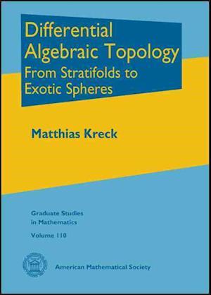 Differential Algebraic Topology af Matthias Kreck