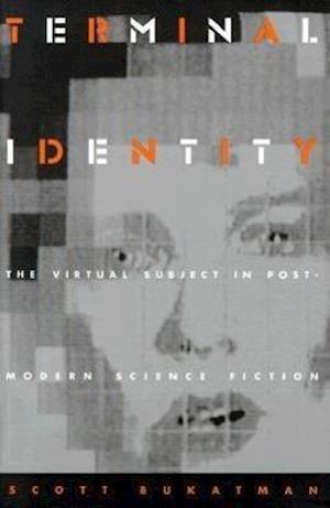 Terminal Identity af Scott Bukatman