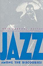 Jazz Among the Discourses af Krin Gabbard