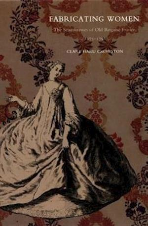 Fabricating Women af Clare Haru Crowston