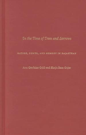 In the Time of Trees and Sorrows af Ann Grodzins Gold, Ann Grodzinsgold, Bhoju Ramgujar