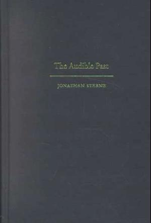 The Audible Past af Jonathan Sterne
