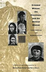 Criminal Woman, the Prostitute, and the Normal Woman af Mary Gibson, Nicole Hahn Rafter, Cesare Lombroso