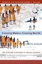 Crossing Waters, Crossing Worlds af Tiya Miles