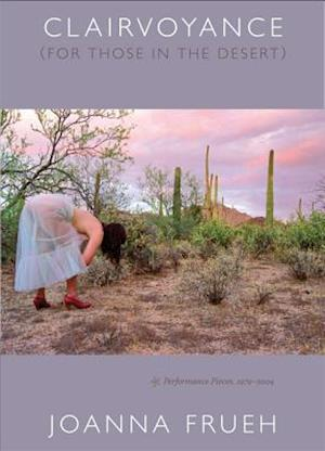 Clairvoyance (for Those in the Desert) af Joanna Frueh
