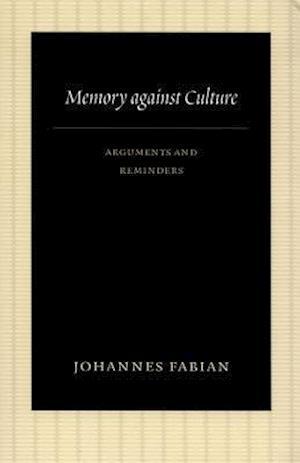 Memory Against Culture af Johannes Fabian