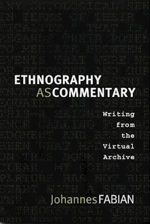 Ethnography as Commentary af Johannes Fabian