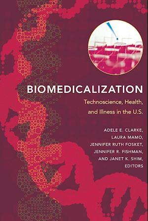 Biomedicalization af Adele Clarke