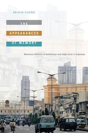 The Appearances of Memory af Abidin Kusno