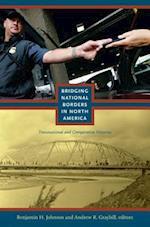 Bridging National Borders in North America af Benjamin Johnson