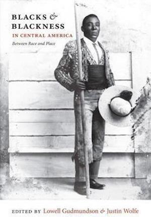 Blacks and Blackness in Central America af Lowell Gudmundson