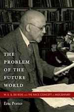 The Problem of the Future World af Eric Porter