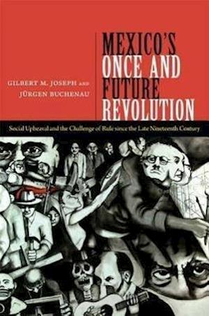 Mexico's Once and Future Revolution af Gilbert M. Joseph
