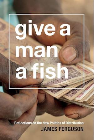 Give a Man a Fish af James Ferguson