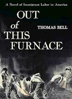 Out of This Furnace af Thomas Bell
