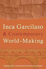 Inca Garcilaso & Contemporary World-Making (Illuminations: Cultural Formations of the Americas)