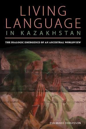 Bog, paperback The Dialogic Emergence of an Ancestral Worldview af Eva Marie Dubuisson