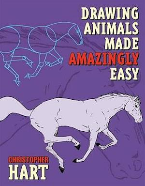 Drawing Animals Made Amazingly Easy af Christopher Hart, Chris Hart
