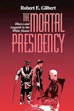 The Mortal Presidency af Robert E. Gilbert