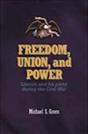 Freedom, Union, and Power af Michael S. Green
