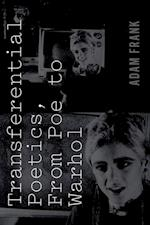 Transferential Poetics, from Poe to Warhol af Adam Frank
