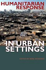 Humanitarian Response in Urban Settings (International Humanitarian Affairs (Fup))