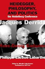 Heidegger, Philosophy, and Politics