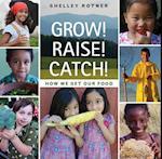 Grow! Raise! Catch!