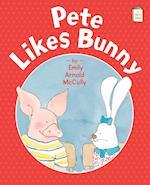 Pete Likes Bunny (I Like to Read)