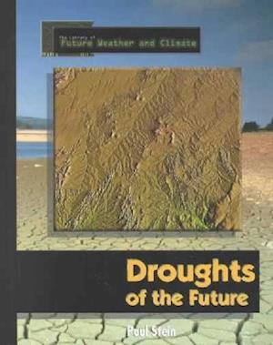 Droughts of the Future af Paul Stein