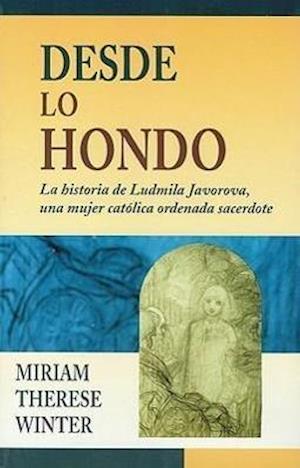 Desde Lo Hondo af Miriam Therese Winter