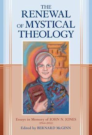 Bog, hardback The Renewal of Mystical Theology af Bernard McGinn