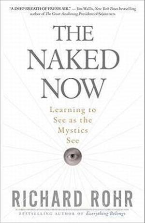 The Naked Now af Richard Rohr