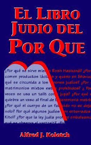 El Libro Judio del Por Que = Jewish Book of Why af Alfred J. Kolatch