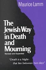 Jewish Way in Death and Mourning af Maurice Lamm