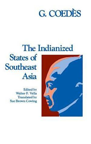 Indianized States of Southeast Asia af George Coedes, G. Coedes