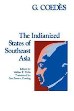 The Indianized States of Southeast Asia af George Coedes, G. Coedes