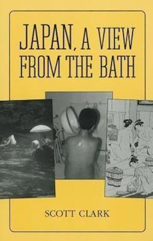 Bog, paperback Japan, a View from the Bath af Scott Clark