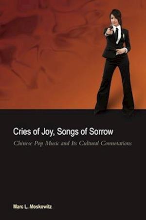 Cries of Joy, Songs of Sorrow af Marc L. Moskowitz
